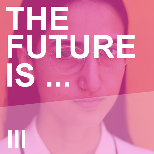 The Future Is … III