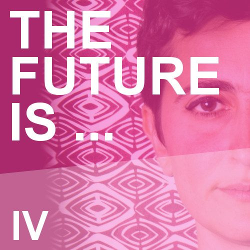 The Future is … IV