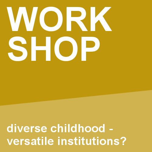 Diverse childhoods – versatile institutions?