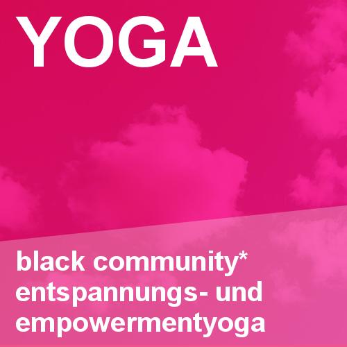 Black Community* Entspannungs- und Empowermentyoga