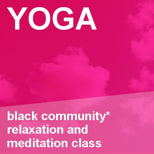 Black Community*Relaxation and Meditation Class: Empowermentyoga